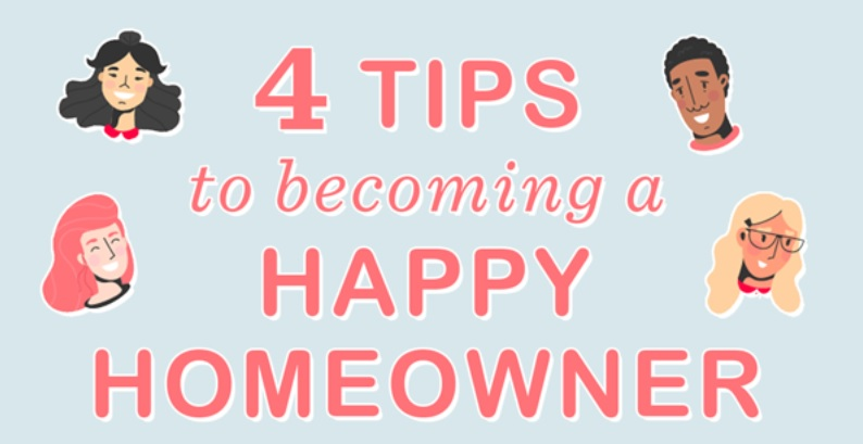 4 Tips To Being A Happy Homeowner After Purchasing Your Dream Home