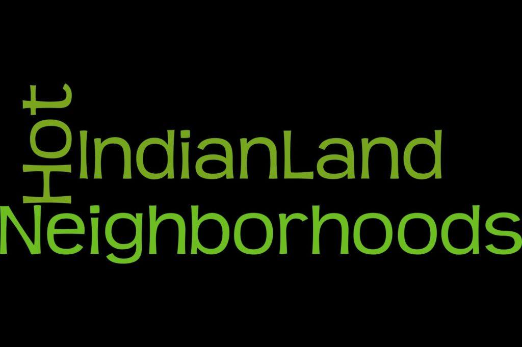 Hot Neighborhoods In Indian Land SC