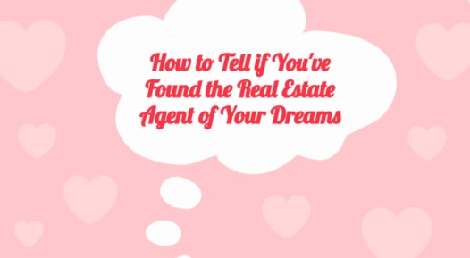 How To Know When You've Found Your Dream Real Estate Agent