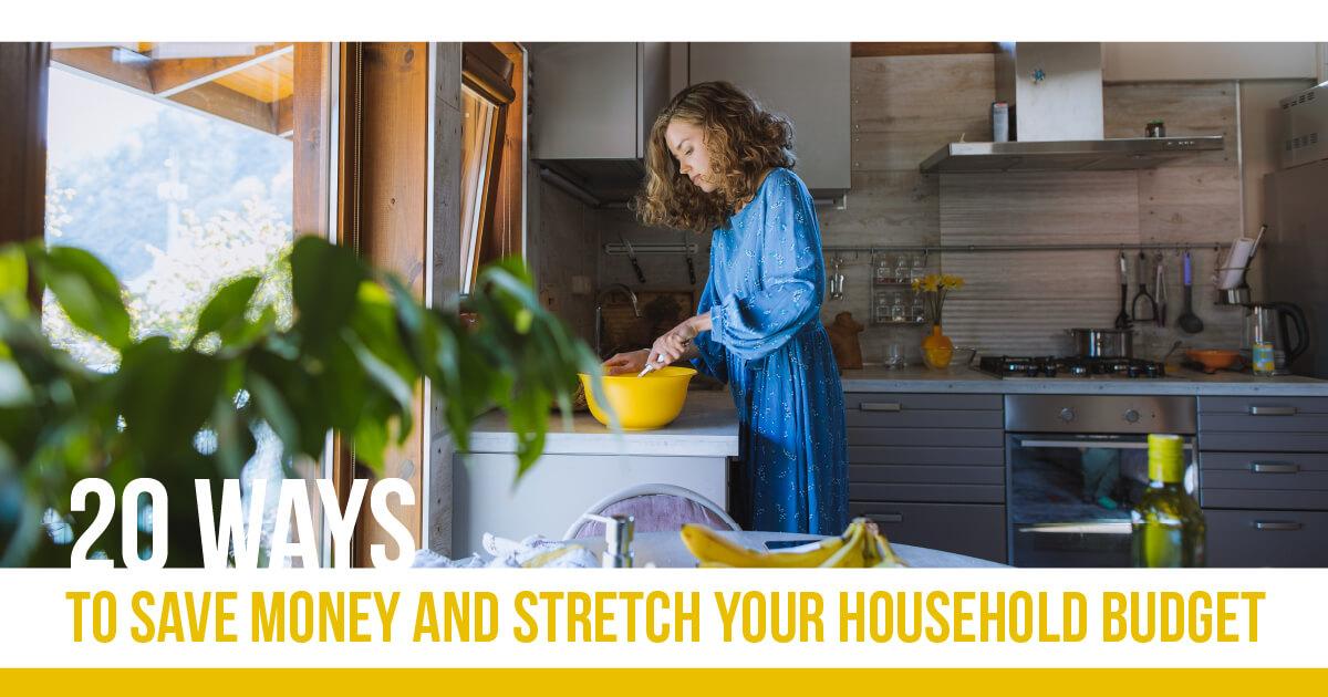 20 Ways To Save Money & Stretch Your Budget