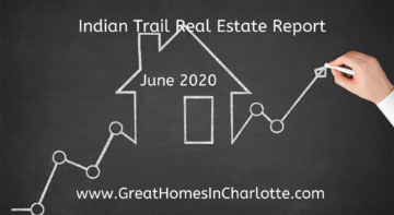 Indian Trail (28079 zip code) Real Estate Update June 2020