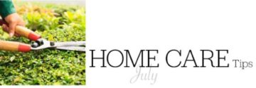 Home Care Tips For July