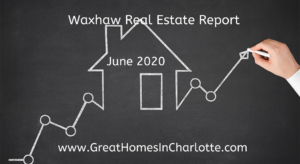 Waxhaw (28173 zip code) real estate report june 2020