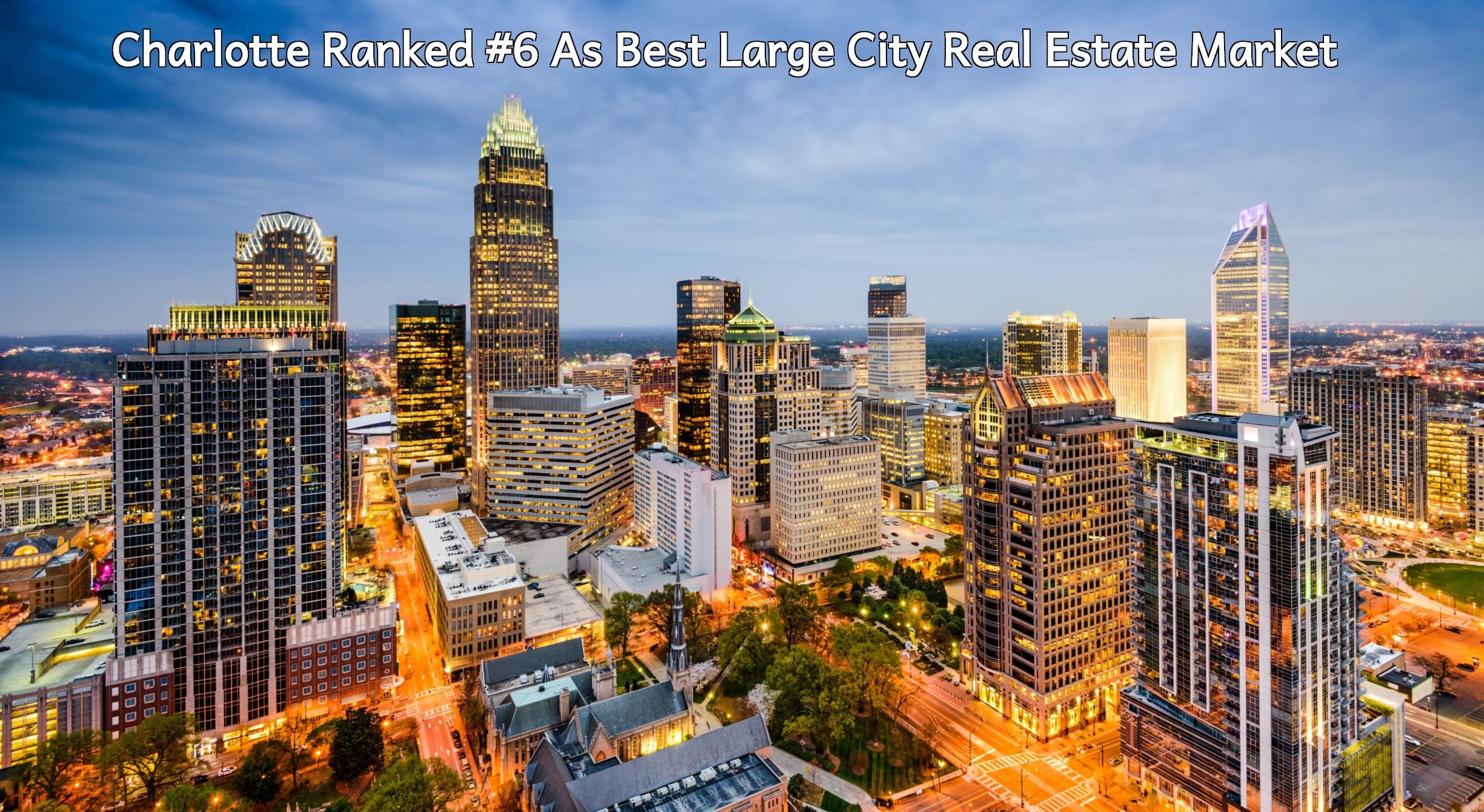 Charlotte Ranked A Best Real Estate Market For 2020