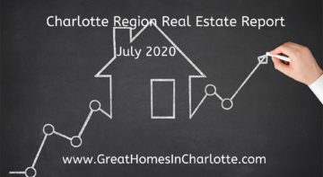 Charlotte Area Real Estate Update July 2020
