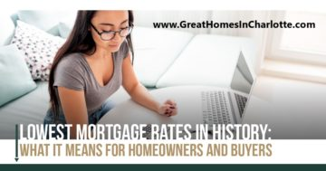 What historically low mortage rates mean to home buyers and owners