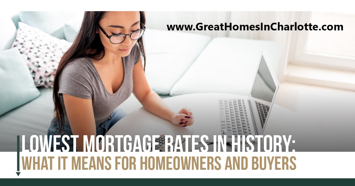 What Historically Low Mortgage Rates Mean For Home Owners & Home Buyers