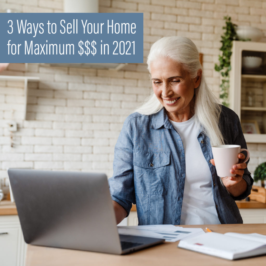 maximize your home's sale price in 2021