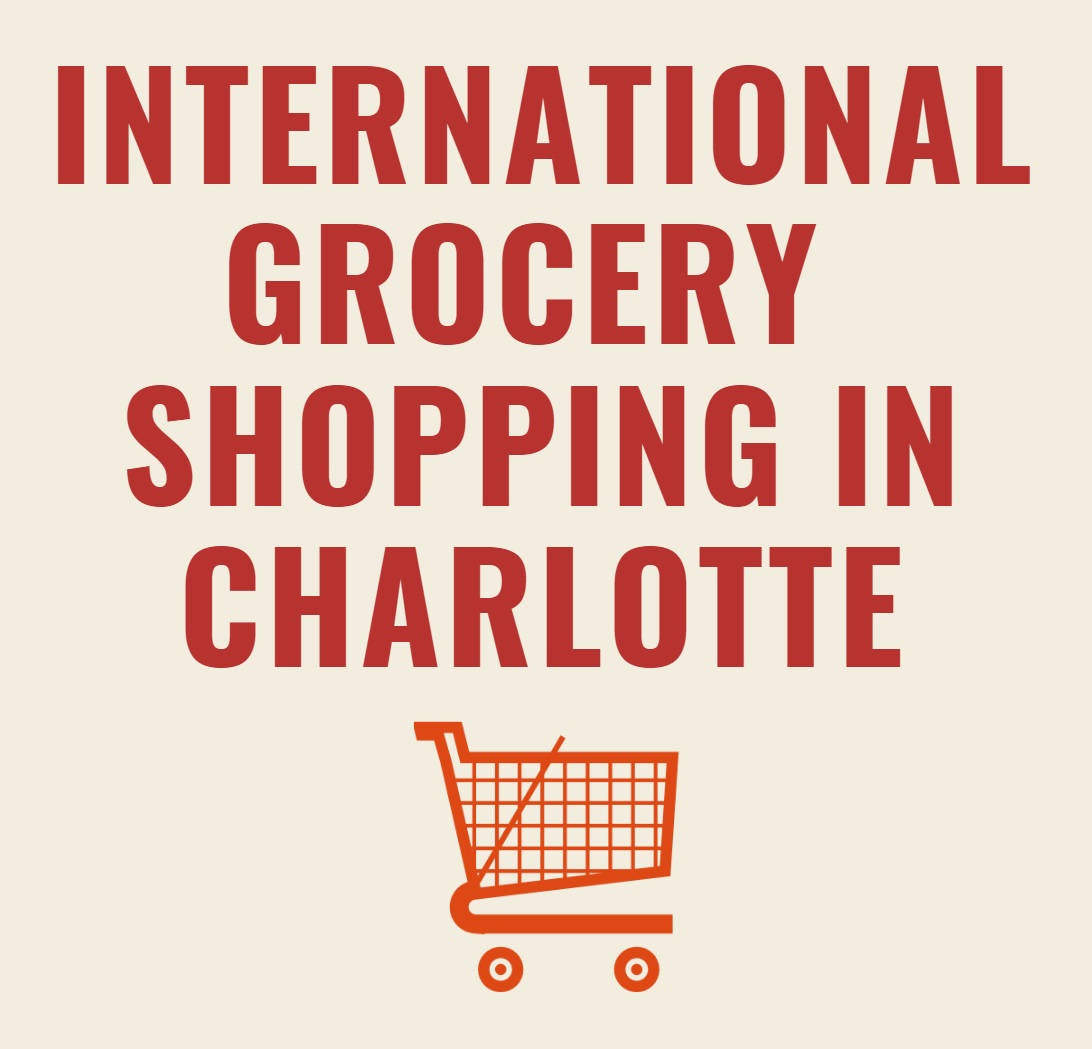 International Grocery Shopping In Charlotte