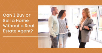 Can You Buy Or Sell A Home Without A Real Estate Agent?