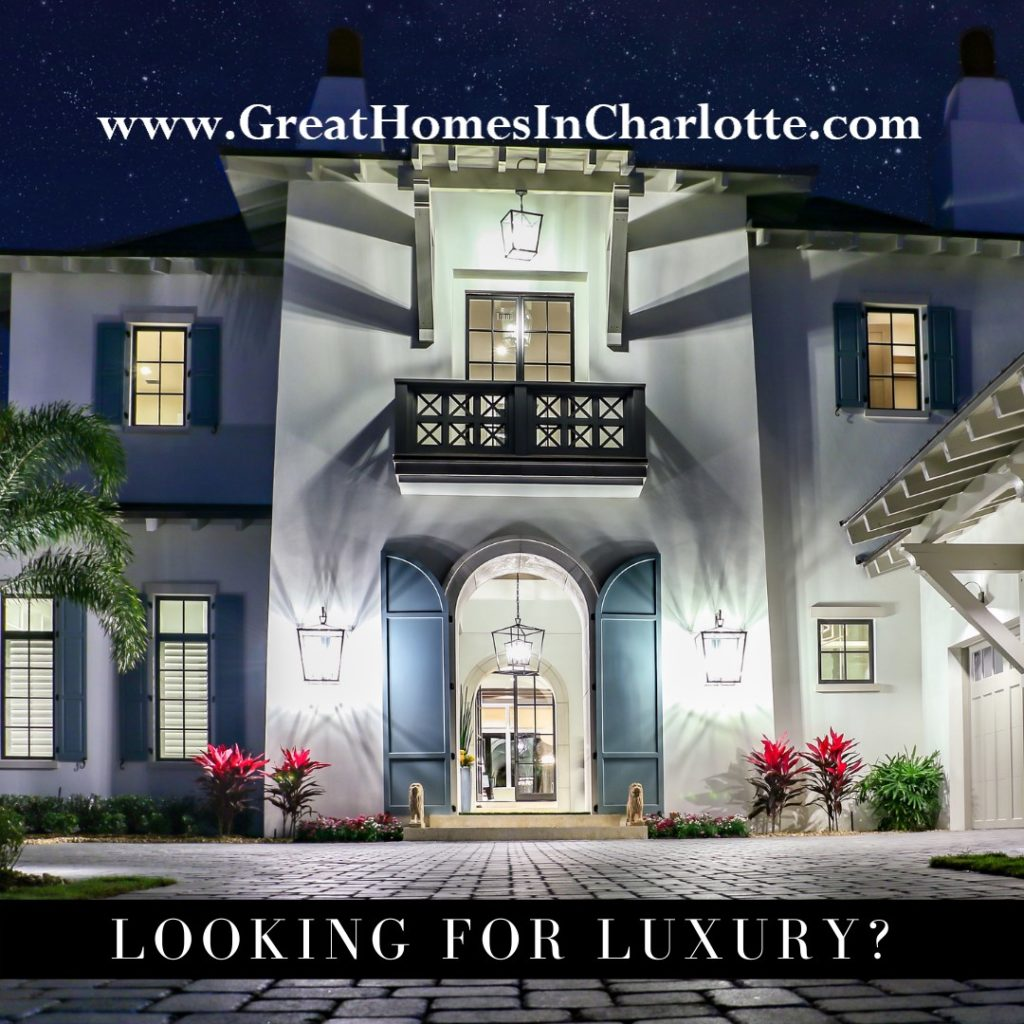 Looking For A Luxury Home In Charlotte?