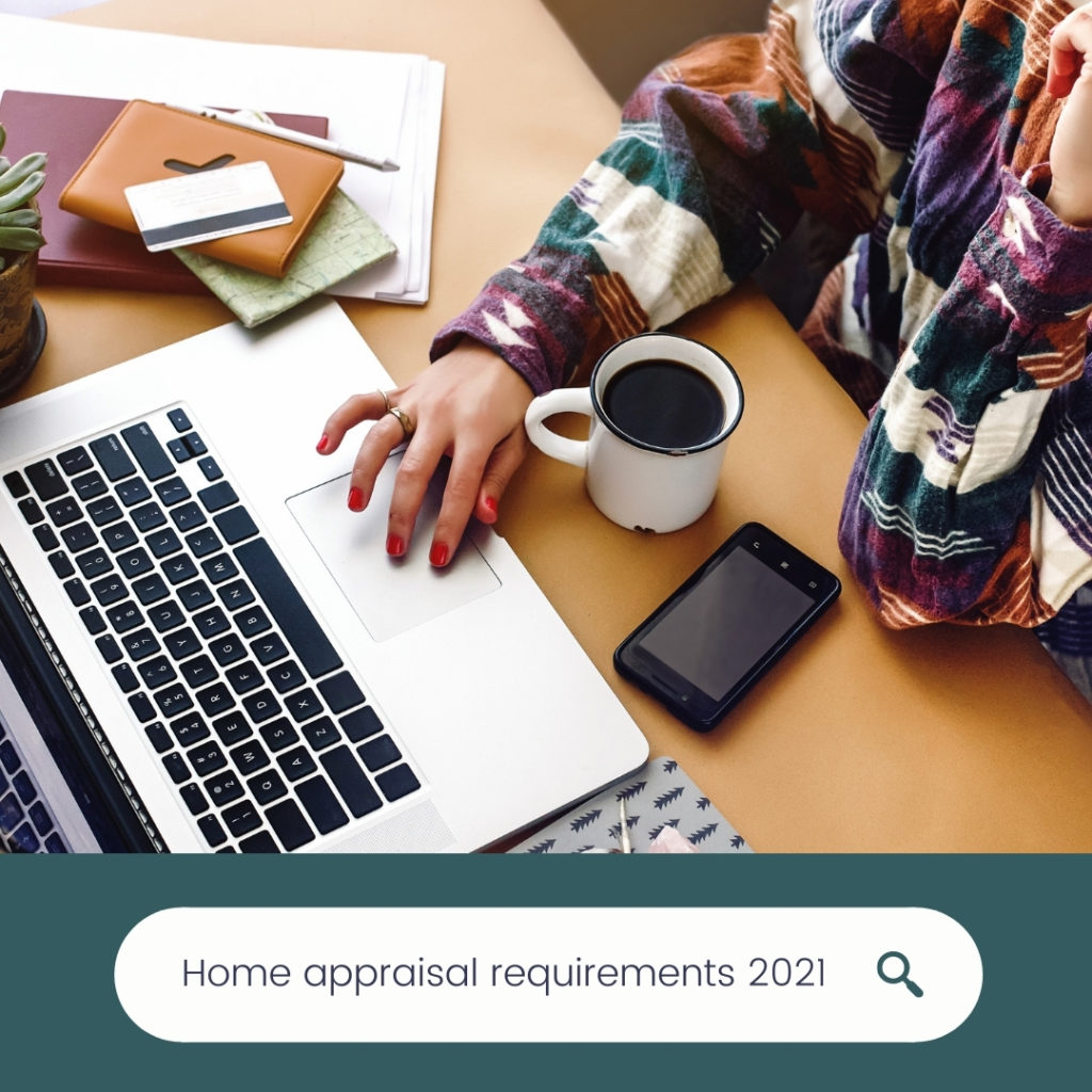 Home Appraisal Requirements 2021