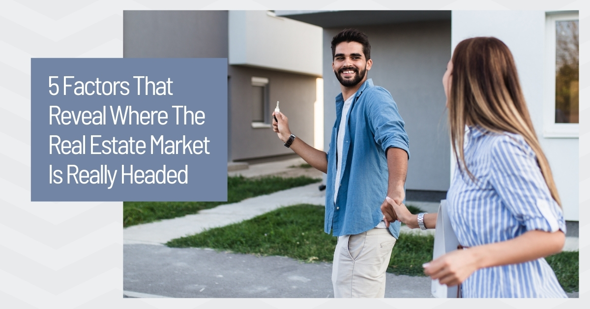 Where Is The Real Estate Market Headed?