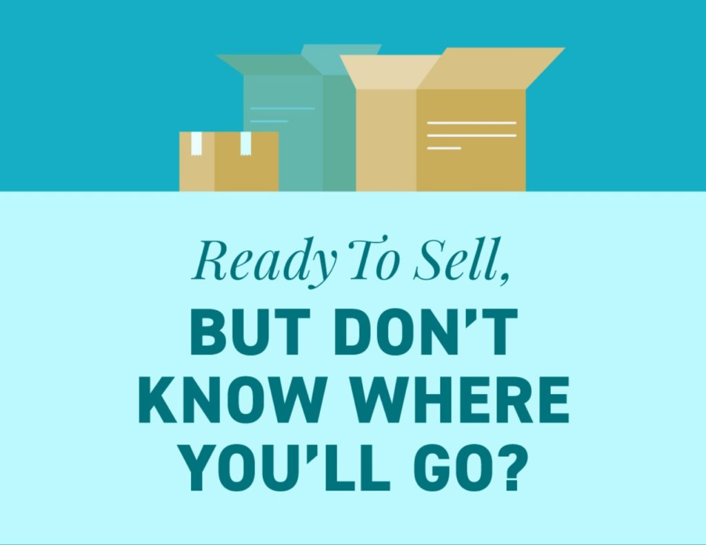 Ready To Sell Your Home But Haven't Found A New Home?