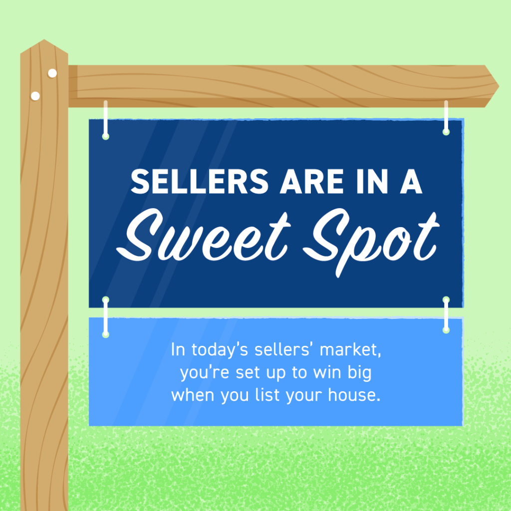 Today's housing market puts sellers in a sweet spot
