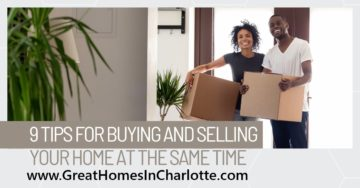 9 Tips To Buying & Selling A Home At The Same Time